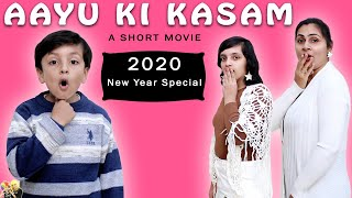 AAYU KI KASAM 2020 New Year Special Short Movie Funny Aayu and Pihu Show