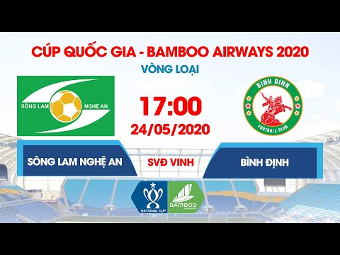 Trực Tiếp | Sông Lam Nghệ An - Bình Định | Cúp Quốc Gia - Bamboo Airways 2020 | NEXT SPORTS