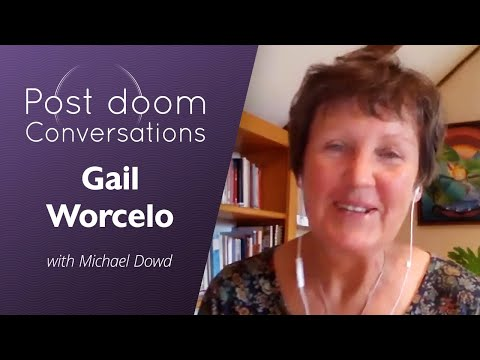 Gail Worcelo: Post-doom with Michael Dowd (June 2020)