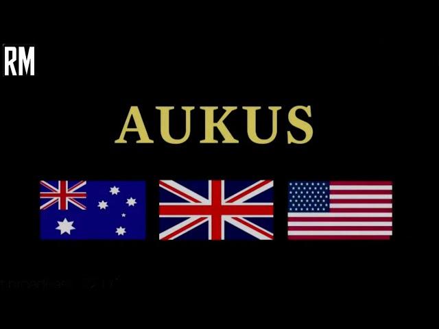 New Alliance Against China - Australia, UK and US Form AUKUS