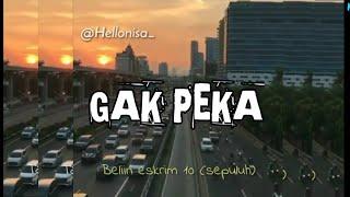 Story whatsapp GAK PEKA terbaru 2019 status wa snap wa baper sedih instagram kekinian viral romantis