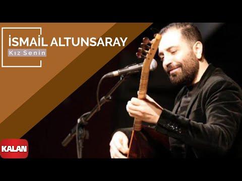Kız Senin - İsmail Altunsaray [  Music  © 2011 Kalan Müzik ]