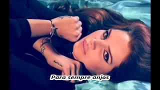Angels Forever - Lana Del Rey ((LEGENDADO))