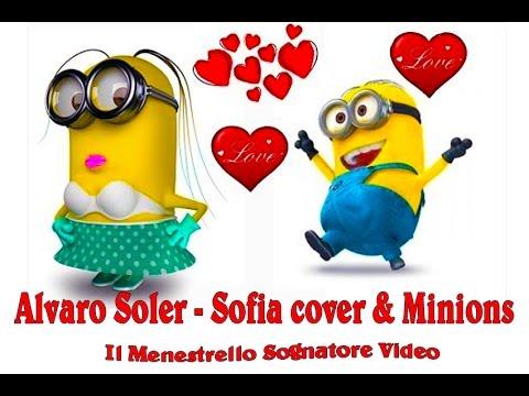 Alvaro Soler - Sofia cover & Minions-  by Il Menestrello Sognatore . R@F