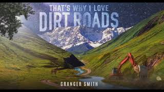 Granger Smith - That's Why I Love Dirt Roads (OFFICIAL AUDIO VIDEO)