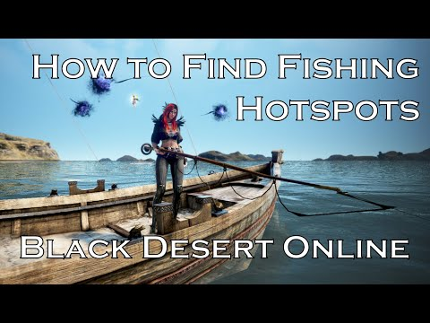 How To Find Fishing Hotspots With Yellow Fish (2019) - Black Desert Online [BDO]