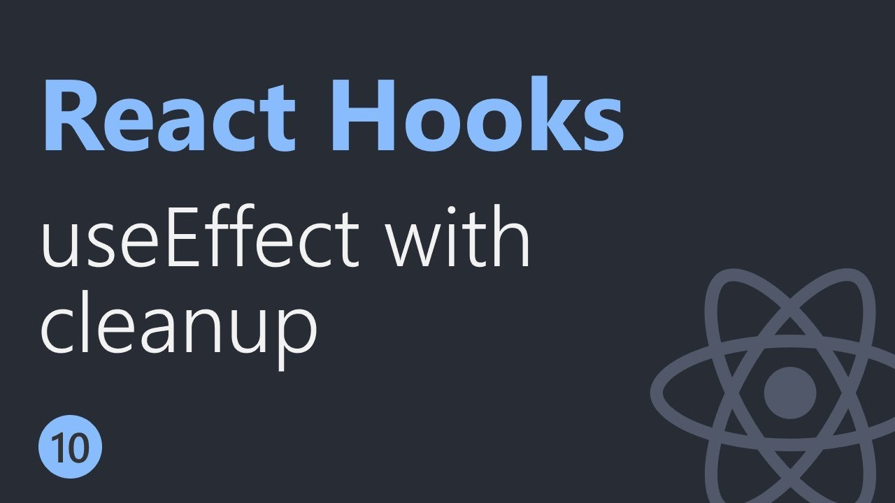 React Hooks Tutorial - 10 - useEffect with cleanup