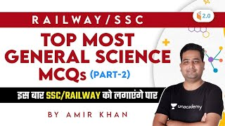 6:00 PM - Railway/SSC | Top Most General Science MCQs by Amir Khan | Part-2