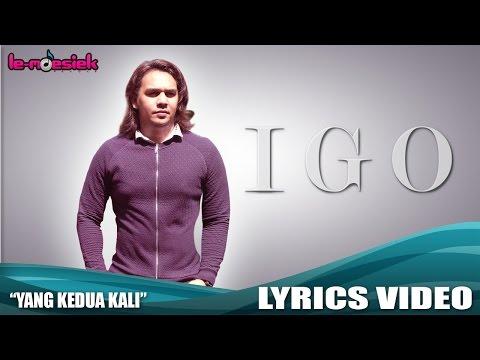 IGO - Yang Kedua Kali (Official Lyric Video)