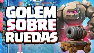 GOLEM SOBRE RUEDAS | Clash Royale