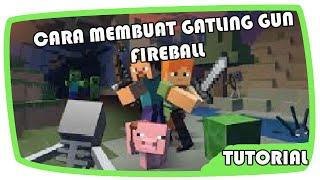 CARA MEMBUAT GATLING GUN FIREBALL| TUTORIAL MINECRAFT!