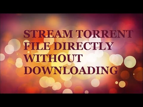 Stream torrent files without downloading them using VLC