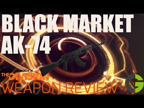 The Division Black Market AK 74 Review