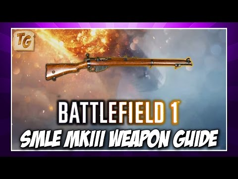 BF1 Weapon Guide & Review - SMLE MKIII | Battlefield 1 Scout Class Weapon