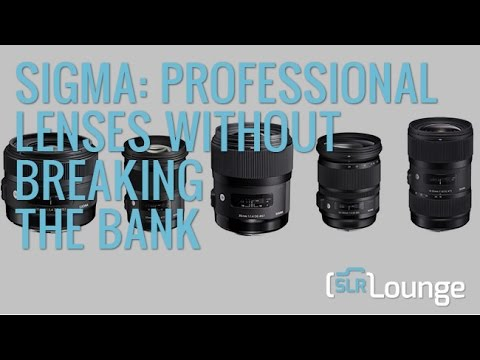 Sigma: Professional Lenses Without Breaking the Bank | Gear Talk Episode 9