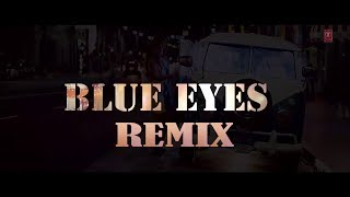Blue Eyes Remix | Yo Yo Honey Singh | Sukkhi Music