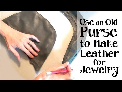 How to Salvage Leather from an Old Handbag to use for Jewelry Making