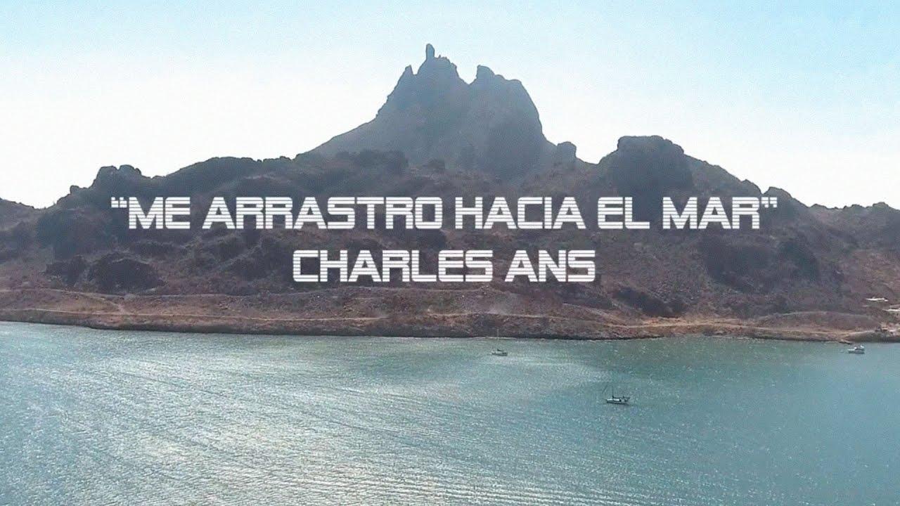 Charles Ans - Me Arrastro Hacia el Mar (Video Oficial)