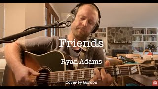 Friends - Ryan Adams (cover)