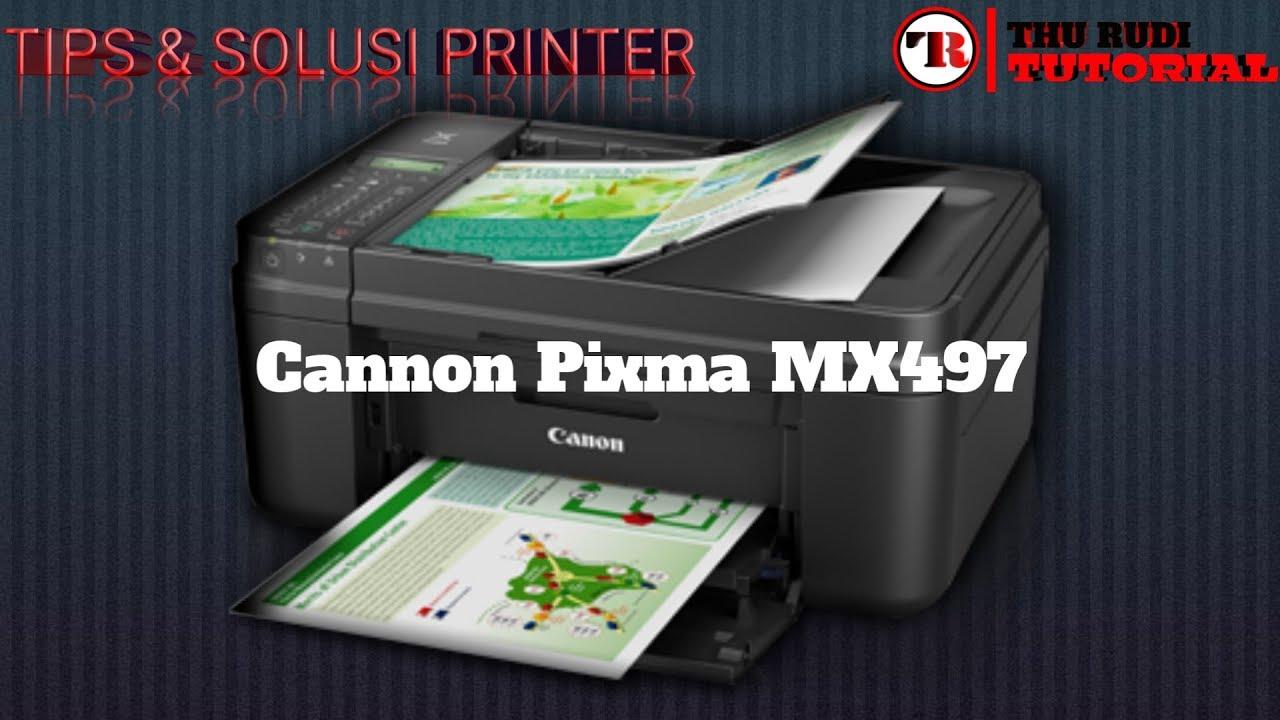 Cara Mengatasi Error Printer Canon Mx 497 Kehabisan Kertas Atau Load