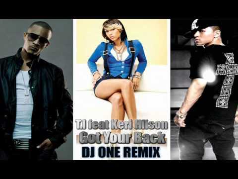DJ ONE REMIX    T.I feat Keri Hilson - Got Your Back
