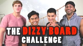 Dizzy Board Challenge ft. FouseyTube & Logan Paul