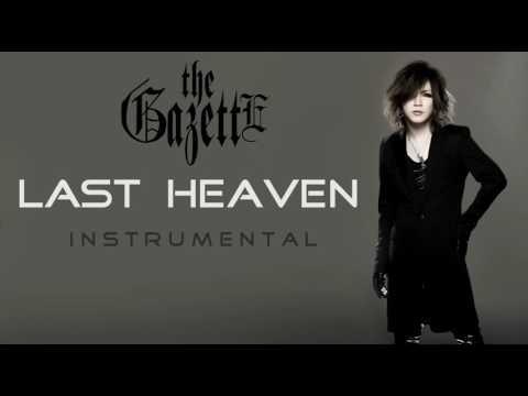 the GazettE - LAST HEAVEN  ( Instrumental ) カラオケ