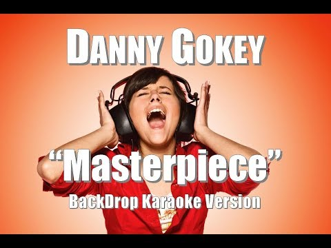 "Danny Gokey ""Masterpiece"" BackDrop Karaoke Version"