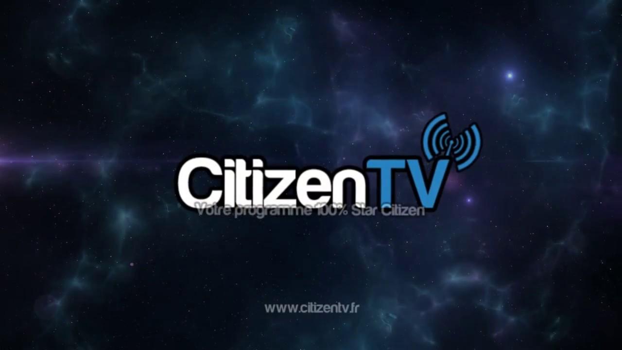 La Citizen TV, votre programme 100% Star Citizen