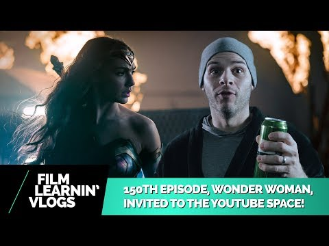 150TH Episode, Wonder Woman & YouTube Space Invitation! | Film Learnin Vlogs