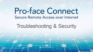 Video: Pro-face Connect Tutorial: Troubleshooting & Security
