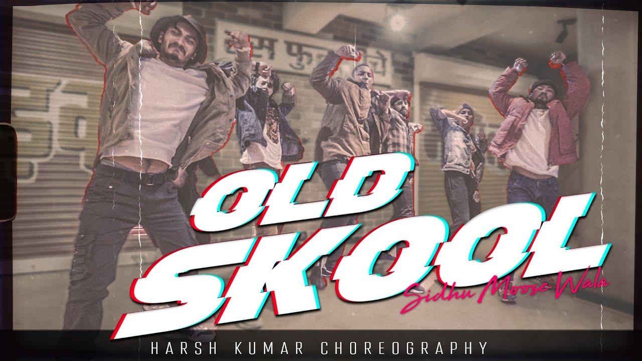 Download Old Skool - Sidhu Moosewala   Harsh Kumar   Dance Choreography   New Punjabi Song