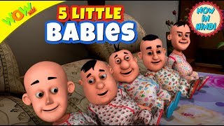 5 Little Babies | 3D animated kids songs | Hindi Songs for Children | Motu Patlu | WowKidz