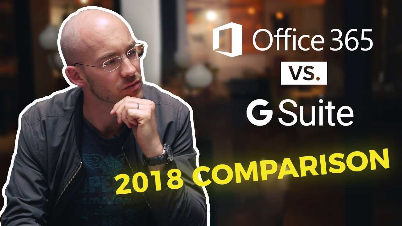 2018 UPDATE: G Suite vs Office 365 COMPARISON - everything you should know!