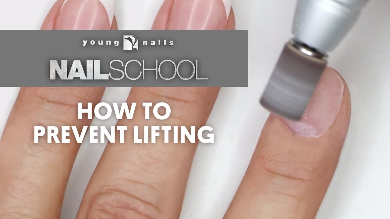 YN NAIL SCHOOL - HOW TO PREVENT LIFTING - YouTube