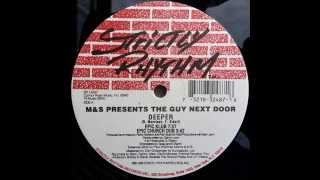M & S Presents The Guy Next Door  -  Deeper (Epic Klub)