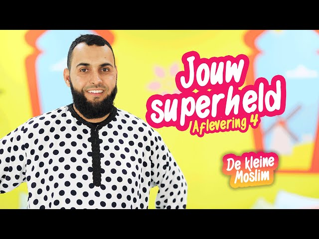 De kleine moslim Afl 4. Jouw superheld