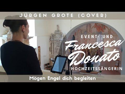 Mögen Engel Dich Begleiten Jürgen Grote Cover Francesca Donato Live Lied Für Taufe Hochzeit