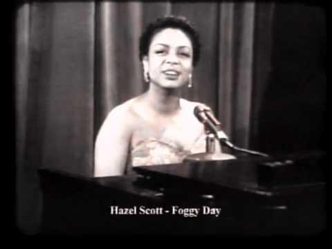 "Hazel SCOTT "" A Foggy Day "" !!!"