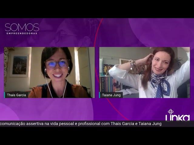 SOMOS EMPREENDEDORAS :: THAIS GARCIA e TAIANA JUNG - Diálogos que conectam. Comunicação assertiva.