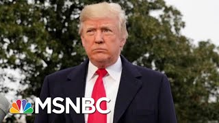 President Donald Trump's Inner Circle The Focus Of The Impeachment Push | Velshi & Ruhle | MSNBC