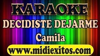 DECIDISTE DEJARME - CAMILA - KARAOKE