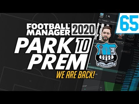 Park To Prem FM20 | Tow Law Town #65 - WE ARE BACK! | Football Manager 2020