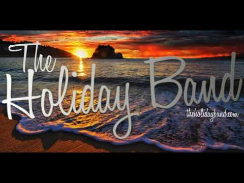 The Holiday Band - I Love Beach Music & Carolina Girls