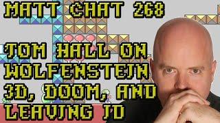 Matt Chat 268: Tom Hall on Wolfenstein 3D, Doom, and Leaving id