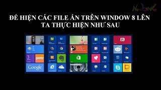 HD ẩn hoặc hiện các file trong hệ điều hành window 8 và 10
