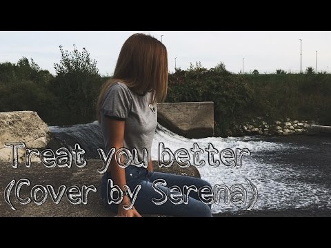 Shawn Mendes-Treat you better | Cover by Serena.