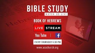 🔴 Bible Study [Book Oḟ Hebrews]   25 Oct 2018 [Live Stream]