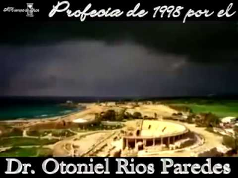 Profecía del apóstol othoniel Rios paredes 1998