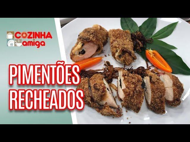 Pimentões recheados + frango empanado - Giuliana Giunti | Cozinha Amiga (11/02/19)